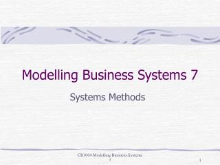 Modelling Business Systems 7