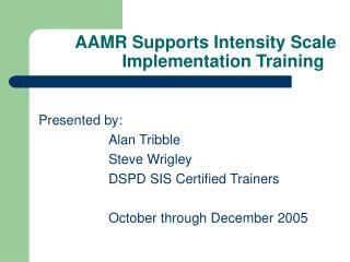 AAMR Supports Intensity Scale 		Implementation Training