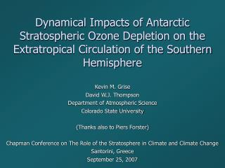 Kevin M. Grise David W.J. Thompson Department of Atmospheric Science Colorado State University