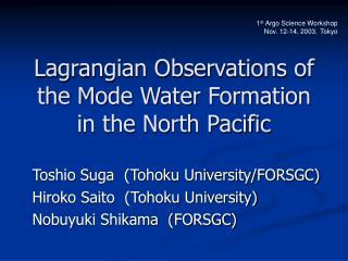 Lagrangian Observations of the Mode Water Formation in the North Pacific