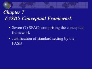 Chapter 7  FASB's Conceptual Framework
