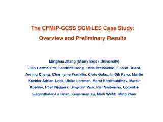 The CFMIP-GCSS SCM/LES Case Study:  Overview and Preliminary Results