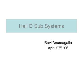 Hall D Sub Systems