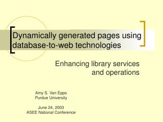 Dynamically generated pages using database-to-web technologies