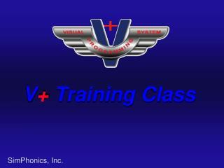 V +  Training Class