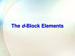 The  d -Block Elements