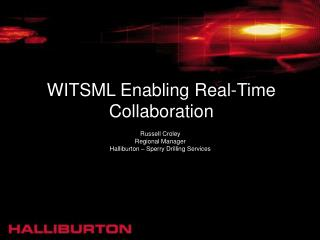WITSML Enabling Real-Time Collaboration