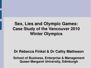 Sex, Lies and Olympic Games:  Case Study of the Vancouver 2010  Winter Olympics