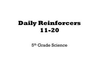 Daily Reinforcers 11-20