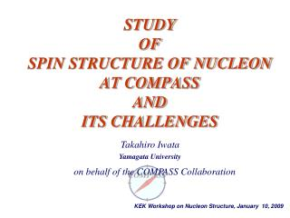 STUDY  OF  SPIN STRUCTURE OF NUCLEON AT COMPASS AND ITS CHALLENGES