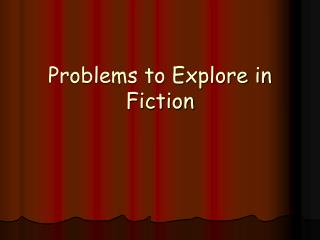 Problems to Explore in Fiction