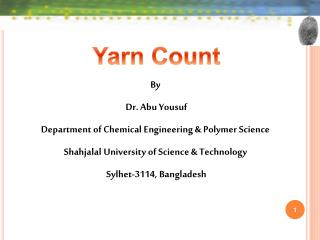 By  Dr. Abu Yousuf Department of Chemical Engineering & Polymer Science