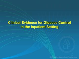 Clinical Evidence for Glucose Control in the Inpatient Setting
