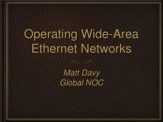 Operating Wide-Area Ethernet Networks