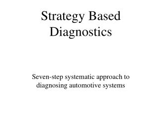 Strategy Based Diagnostics