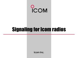 Signaling for Icom radios