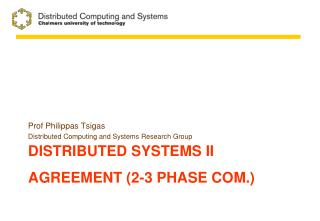 Distributed systems  II AGREEMENT (2-3 phase  CoM. )
