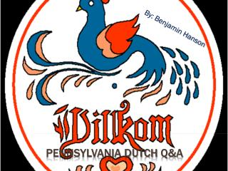 Pennsylvania Dutch  Q&a