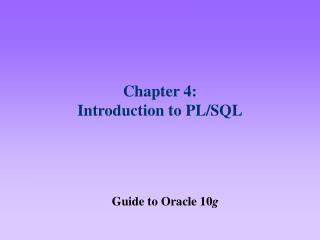 Chapter 4:  Introduction to PL/SQL