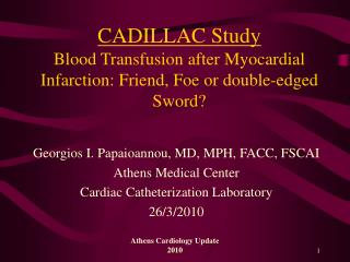 CADILLAC Study Blood Transfusion after Myocardial Infarction: Friend, Foe or double-edged Sword?