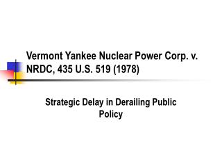 Vermont Yankee Nuclear Power Corp. v. NRDC, 435 U.S. 519 (1978)