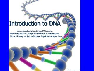 Introduction to DNA Lecture notes edited by John Reif from PPT lectures by: