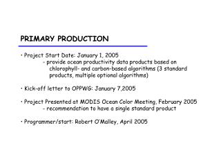 PRIMARY PRODUCTION  Project Start Date: January 1, 2005