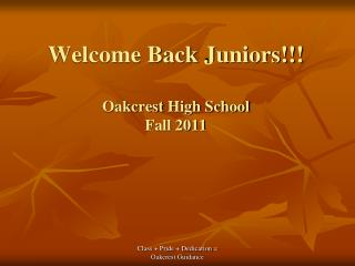 Welcome Back Juniors  Oakcrest High School  Fall 2011