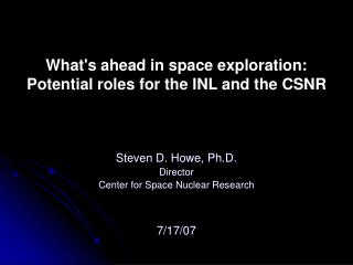 What's ahead in space exploration:   Potential roles for the INL and the CSNR
