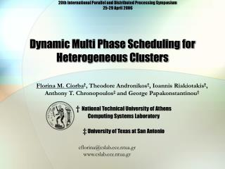 Dynamic Multi Phase Scheduling for Heterogeneous Clusters