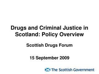 Drugs and Criminal Justice in Scotland: Policy Overview