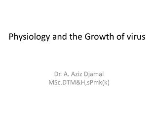 Physiology and the Growth of virus
