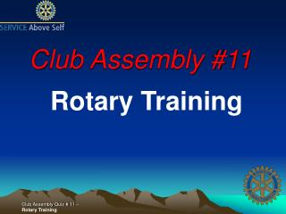 Club Assembly #11