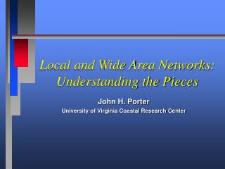 Local and Wide Area Networks: Understanding the Pieces