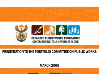 PRESENTATION TO THE PORTFOLIO COMMITTEE ON PUBLIC WORKS MARCH 2006