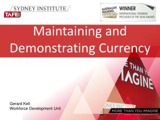 Maintaining and  Demonstrating Currency
