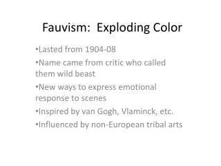 Fauvism:  Exploding Color