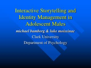 Interactive Storytelling and Identity Management in Adolescent Males