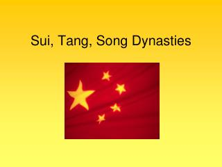 Sui, Tang, Song Dynasties