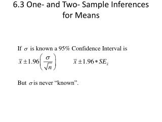 6.3 One- and Two- Sample Inferences for Means