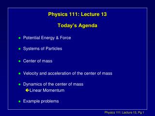 Physics 111: Lecture 13 Today's Agenda