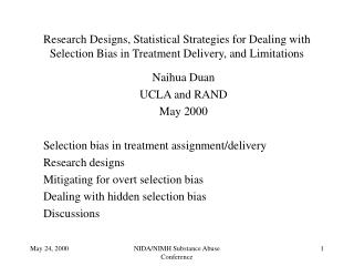 Naihua Duan UCLA and RAND May 2000 Selection bias in treatment assignment/delivery