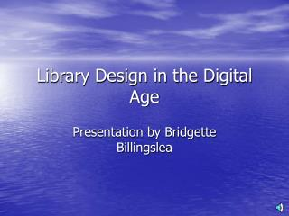 Library Design in the Digital Age