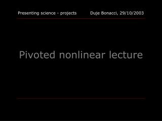 Pivoted nonlinear lecture
