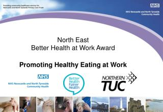 North East  Better Health at Work Award Promoting Healthy Eating at Work