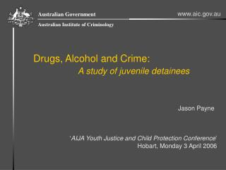 Drugs, Alcohol and Crime: A study of juvenile detainees