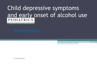 Child d epressive symptoms  and  early onset  of alcohol  use