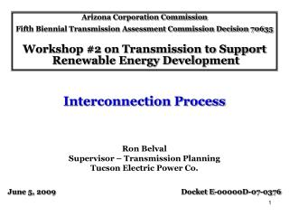 Arizona Corporation Commission Fifth Biennial Transmission Assessment Commission Decision 70635 Workshop #2 on Transmiss