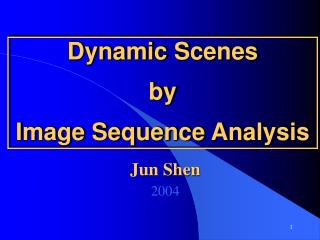 Dynamic Scenes by  Image Sequence Analysis