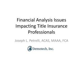 Financial Analysis Issues Impacting Title Insurance Professionals